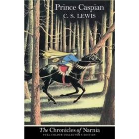 Prince Caspian, Full-colour Collector's Edition (The Chronicles of Narnia)纳尼亚传奇:凯斯宾王子