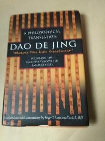 DAO DE JING A PHILOSOPHICAL TRANSLATION( 美国著名汉学家安乐哲力作,道德经新译)