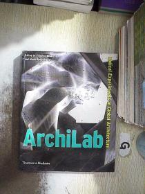 Archilab: Radical Experiments in Global Architecture  建筑实验室:全球建筑的激进实验 .