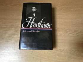 Hawthorne:Tales and Skeches  霍桑集:故事与小品,(中文版分为两卷),夏济安:在新英格兰鼎盛时期的所有作家之中,看来以霍桑最可能永垂不朽。美国文库版,布面精装,锁线装订1495