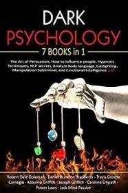Dark Psychology: 7 in 1: The Art of Persuasion, How to influence people, Hypnosis Techniques, NLP secrets, Analyze Body language, Gaslighting, Manipulation Subliminal, and Emotional Intelligence