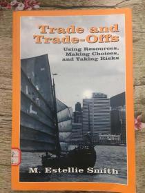 Trade and Trade-offs: Using Resources, Making Choices, and Taking Risks