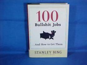 100 Bullshit Jobs...and How To Get Them-100个狗屁工作…还有怎么找