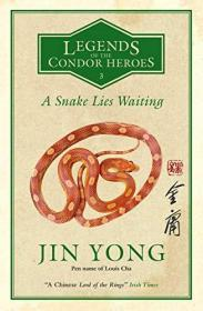 Jin Yong   A Snake Lies Waiting: Legends of the Condor Heroes Vol. III