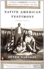 Native American Testimony: A Chronicle Of Indian-white Relations From Prophecy To The Present 1492--印第安人证词:从预言到现在1492年的印第安白人关系编年史-