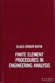 Finite Element Procedures In Engineering Analysis (prentice-hall Civil Engineering And Engineering M-工程分析中的有限元程序(prentice-hall土木工程和工程M