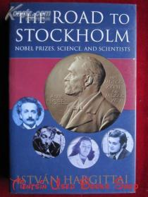 The Road to Stockholm: Nobel Prizes, Science, and Scientists(英语原版 精装本)通往斯德哥尔摩之路:诺贝尔奖、科学和科学家