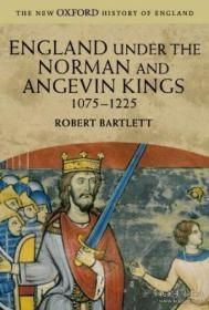 England Under The Norman And Angevin Kings, 1075-1225 (new Oxford History Of England)-诺曼和安格文国王统治下的英格兰,1075-1225年(英国新牛津历史)
