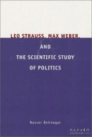 Leo Strauss, Max Weber, And The Scientific Study Of Politics-利奥·施特劳斯、马克斯·韦伯与政治科学研究