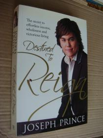 Destined to Reign: The Secret to Effortless Success,Wholeness and victorious living【英文原版 小16开,佳品】