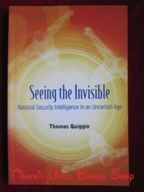 Seeing the Invisible: National Security Intelligence in an Uncertain Age(英语原版 平装本)看到隐形:不确定时代的国家安全情报