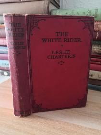 有签名 THE WHITE RIDER BY LESLIE CHARTERIS 莱斯利·查特里斯的《白色骑士》书脊开裂 掉页