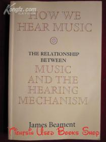How We Hear Music: The Relationship between Music and the Hearing Mechanism(英语原版 平装本)我们如何听到音乐:音乐和听觉机制的关系
