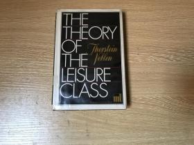 The Theory of the Leisure Class   凡勃仑《有闲阶级论:关于制度的经济研究》, 现代文库版,布面精装,老版书