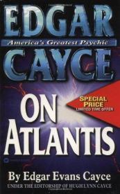 Edgar Cayce On Atlantis-埃德加·凯西在亚特兰蒂斯