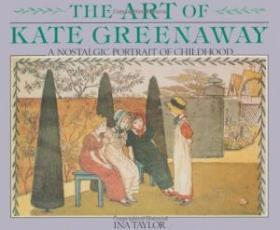The Art Of Kate Greenaway: A Nostalgic Portrait Of Childhood