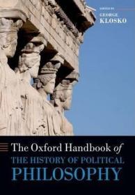 [英文]《牛津政治哲学史手册》[政治哲学研究必备]The Oxford Handbook of the History of Political Philosophy