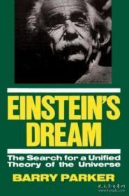 Einstein's Dream:The Search for a Unified Theory of the Universe