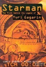 Starman: Truth Behind The Legend Of Yuri Gagarin-星际人:尤里·加加林传奇背后的真相