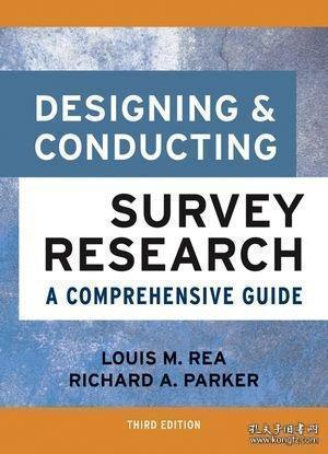 Designing and Conducting Survey Research: A Comprehensive Guide, 3rd Edition[调查研究的设计与指导]