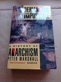 求那不可能的:无政府主义史Demanding the Impossible: a History of Anarchism : be Realistic! Demand the Impossible!