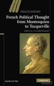 French Political Thought From Montesquieu To Tocqueville (ideas In Context)-从孟德斯鸠到托克维尔的法国政治思想(语境中的思想)