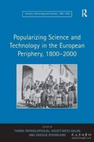 Popularizing Science and Technology in the European Periphery, 1800-2000