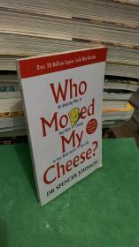 Who Moved My Cheese?:An Amazing Way to Deal with Change in Your Work and in Your Life /Spencer Johnson(斯宾塞·约翰逊) 著 / Random9780091816971