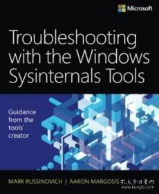 Troubleshooting With The Windows Sysinternals Tools (2nd Edition)-使用Windows Sysinternals工具进行故障排除(第二版)