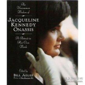 The Uncommon Wisdom Of Jacqueline Kennedy Onassis-杰奎琳·肯尼迪·奥纳西斯非凡的智慧