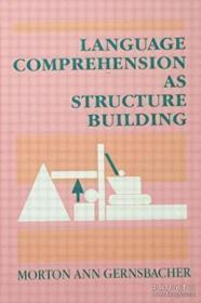 Language Comprehension As Structure Building-语言理解与结构建构