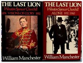 William Manchester: The Last Lion, Volume 2 : Winston Spencer Churchill Alone   1874-1932