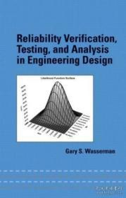 Reliability Verification, Testing And Analysis In Engineering Design-工程设计中的可靠性验证、测试与分析