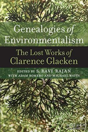 Genealogies of Environmentalism:The Lost Works of Clarence Glacken