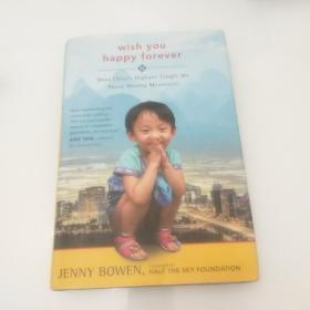 Wish You Happy Forever:What China's Orphans Taught Me About Moving Mountains