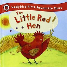 Ladybird First Favourite Tales:The Little Red Hen瓢虫童话系列:小红母鸡(精装绘本)(3-6岁)