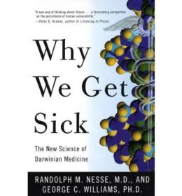 Why We Get Sick:The New Science of Darwinian Medicine