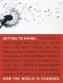 Getting to Maybe:How the World Is Changed