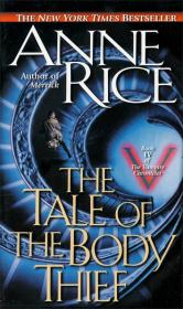 The Tale of the Body Thief (Vampire Chronicles (Paperback))