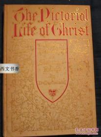 1912年紐約出版,多德著《基督的生活》精美版畫插圖,精裝24開202 頁