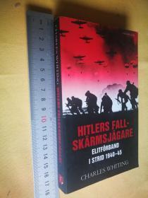 德文原版 《空中猎人——德国降落伞兵团》HITLERS FALLSKARMSJAGARE.ELITFORBAND I STRID 1940-1945