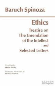 The Ethics ; Treatise on the Emendation of the Intellect ; Selected Letters