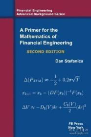A Primer For The Mathematics Of Financial Engineering, Second Edition-金融工程数学入门,第二版