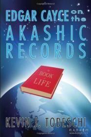 Edgar Cayce On The Akashic Records-埃德加·凯西在阿卡西的记录