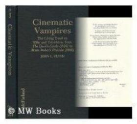 Cinematic Vampires: The Living Dead On Film And Television From The Devil's Castle (1896 To Bram St-电影吸血鬼:电影和电视上的活死人从魔鬼城堡(1896年到布拉姆街)