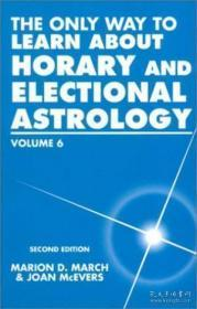 The Only Way To Learn About Horary And Electional Astrology, Vol. 6-学习时间和选举占星术的唯一方法,第6卷
