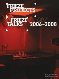 Frieze Projects & Frieze Talks 2006-2008-2006年至2008年的雕带项目和雕带讲座