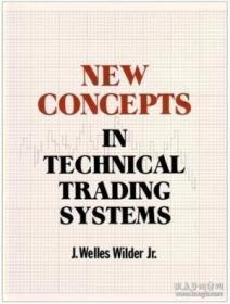 New Concepts In Technical Trading Systems-技术交易系统的新概念