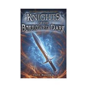 【预订】Knights of the Borrowed Dark