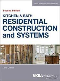 Kitchen & Bath Residential Construction And Systems-厨房和浴室住宅建筑和系统